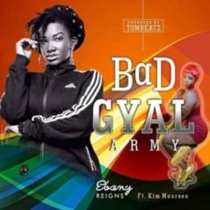 Ebony - Bad Gyal Army Ft. Kim Maureen